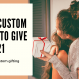 Best Custom Gifts to give in 2021
