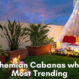 Top Bohemian Cabanas which are Most Trending